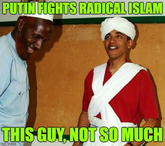 PUTIN FIGHTS RADICAL ISLAM THIS GUY, NOT SO MUCH | made w/ Imgflip meme maker