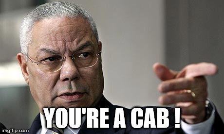 YOU'RE A CAB ! | made w/ Imgflip meme maker