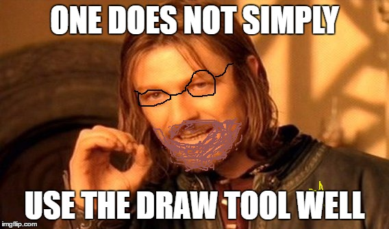 Do I even have words for this? |  ONE DOES NOT SIMPLY; USE THE DRAW TOOL WELL | image tagged in memes,one does not simply,imgflip draw,beard,glasses,star | made w/ Imgflip meme maker