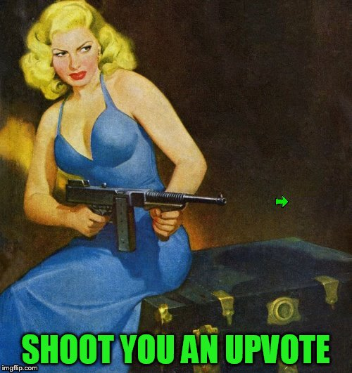 SHOOT YOU AN UPVOTE | made w/ Imgflip meme maker