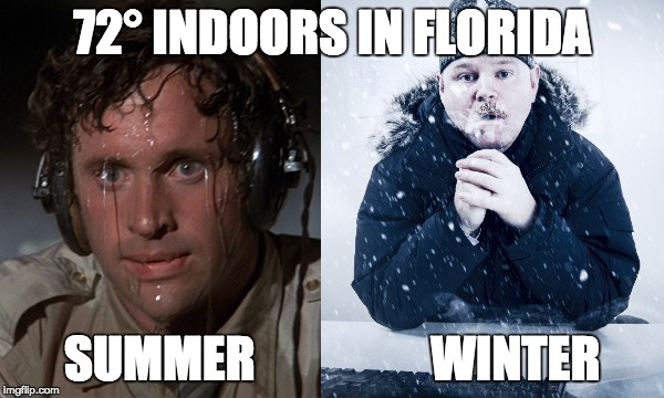 1hadwq 72 degrees indoors in florida imgflip