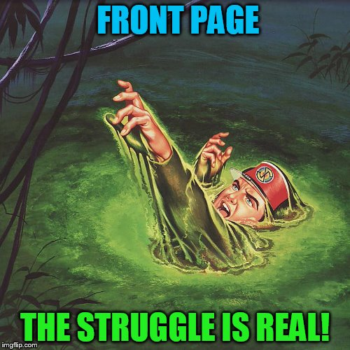 You can see it, but cant just grasp it!  (Pulp Art Week, A Mr. Jingles Event) | FRONT PAGE THE STRUGGLE IS REAL! | image tagged in memes,front page,the struggle is real,not an easy reach for many,so close yet so far,upvote the latest | made w/ Imgflip meme maker