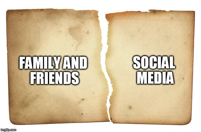 FAMILY AND FRIENDS SOCIAL MEDIA | made w/ Imgflip meme maker