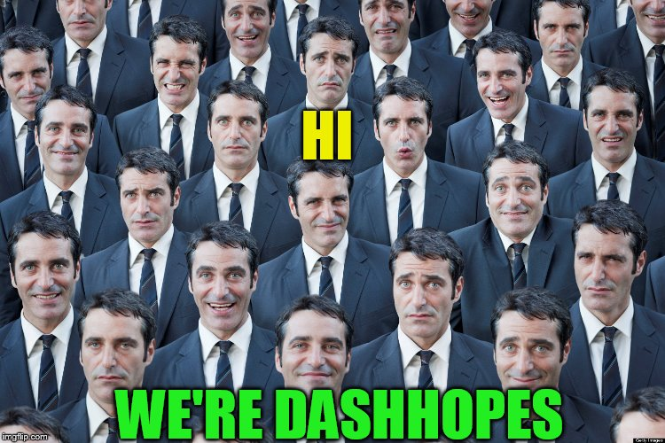 HI WE'RE DASHHOPES | made w/ Imgflip meme maker