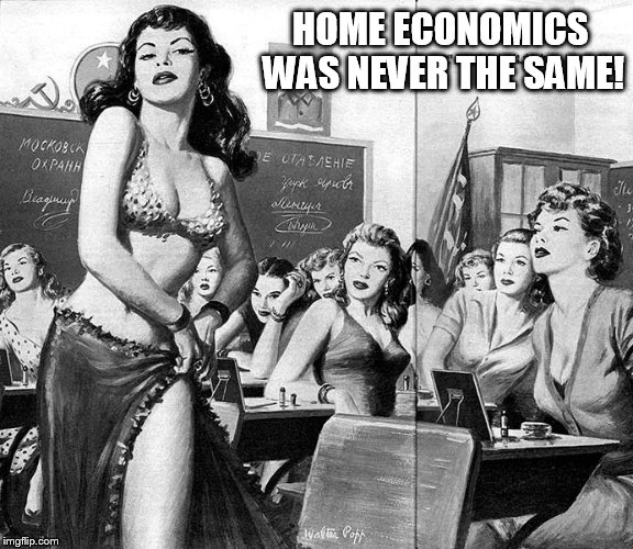 HOME ECONOMICS WAS NEVER THE SAME! | made w/ Imgflip meme maker