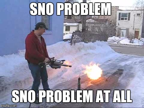 SNO PROBLEM SNO PROBLEM AT ALL | made w/ Imgflip meme maker