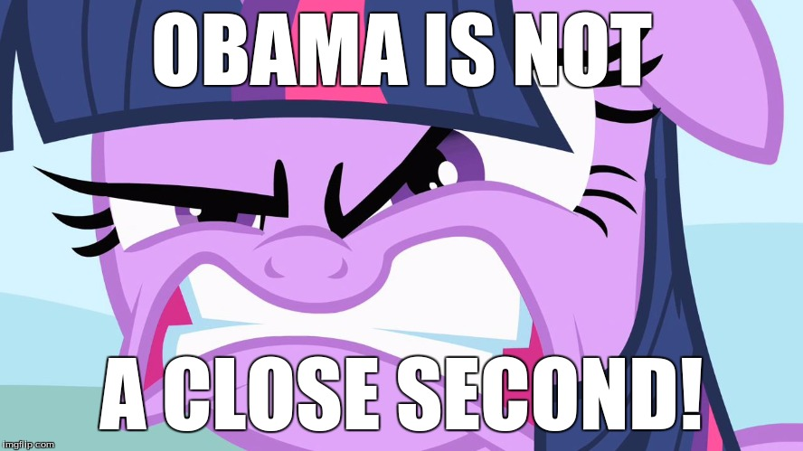 ANGRY Twilight | OBAMA IS NOT A CLOSE SECOND! | image tagged in angry twilight | made w/ Imgflip meme maker