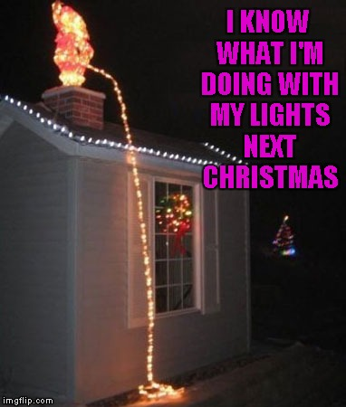 Now I can't wait until next Christmas!!! | I KNOW WHAT I'M DOING WITH MY LIGHTS NEXT CHRISTMAS | image tagged in santa peeing lights,memes,christmas lights,funny,good idea | made w/ Imgflip meme maker