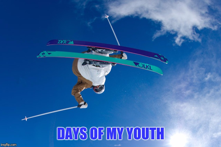 DAYS OF MY YOUTH | made w/ Imgflip meme maker