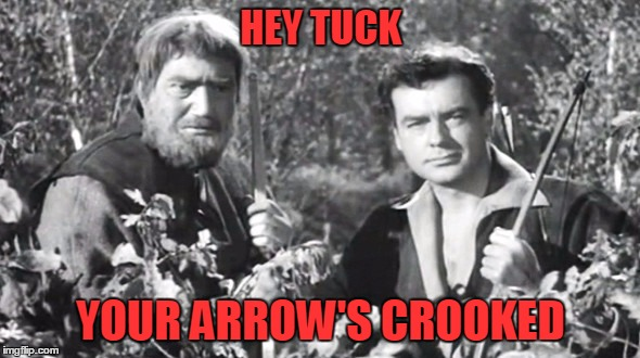 HEY TUCK YOUR ARROW'S CROOKED | made w/ Imgflip meme maker