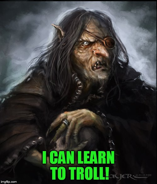 I CAN LEARN TO TROLL! | made w/ Imgflip meme maker