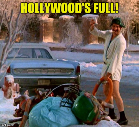 HOLLYWOOD'S FULL! | made w/ Imgflip meme maker
