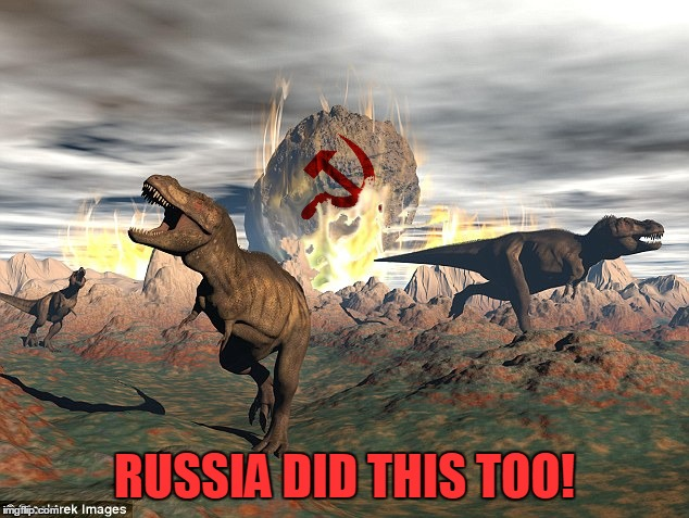 RUSSIA DID THIS TOO! | made w/ Imgflip meme maker