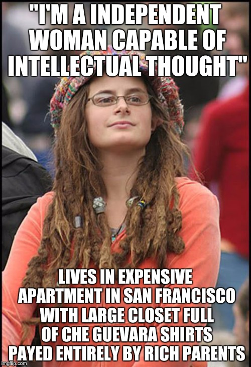 """I'M A INDEPENDENT WOMAN CAPABLE OF INTELLECTUAL THOUGHT"" LIVES IN EXPENSIVE APARTMENT IN SAN FRANCISCO WITH LARGE CLOSET FULL OF CHE GUEVAR 