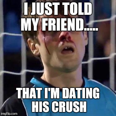 Scott Sterling | I JUST TOLD MY FRIEND..... THAT I'M DATING HIS CRUSH | image tagged in scott sterling | made w/ Imgflip meme maker