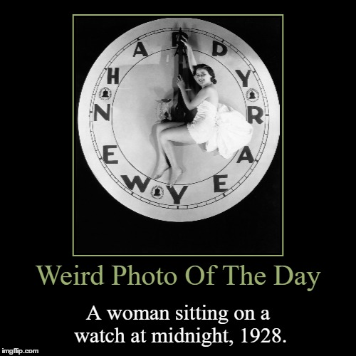 This Is Going To Be The Last New Year Themed Weird Photo Of The Day | Weird Photo Of The Day | A woman sitting on a watch at midnight, 1928. | image tagged in funny,demotivationals,weird,photo of the day,midnight,happy new year | made w/ Imgflip demotivational maker