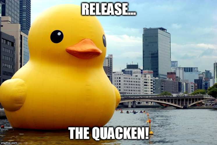 RELEASE... THE QUACKEN! | made w/ Imgflip meme maker