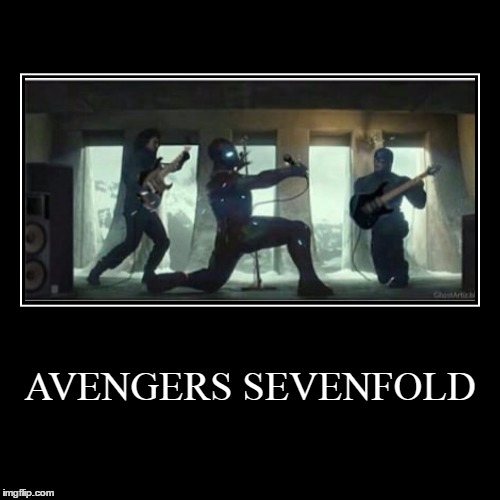 AVENGERS SEVENFOLD | | image tagged in funny,demotivationals | made w/ Imgflip demotivational maker