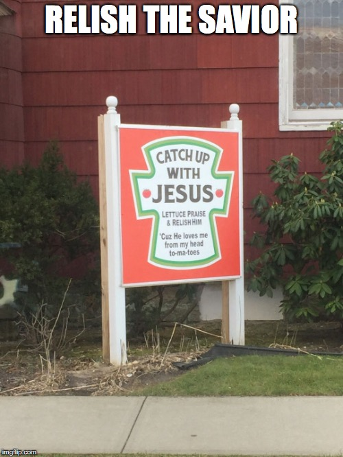 Sweet Jesus | RELISH THE SAVIOR | image tagged in jesus | made w/ Imgflip meme maker