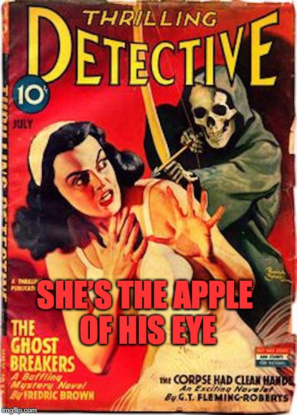 SHE'S THE APPLE OF HIS EYE | made w/ Imgflip meme maker