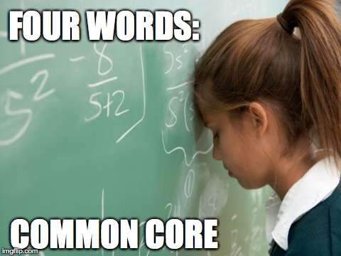 FOUR WORDS: COMMON CORE | made w/ Imgflip meme maker