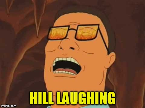 HILL LAUGHING | made w/ Imgflip meme maker