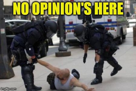 NO OPINION'S HERE | made w/ Imgflip meme maker