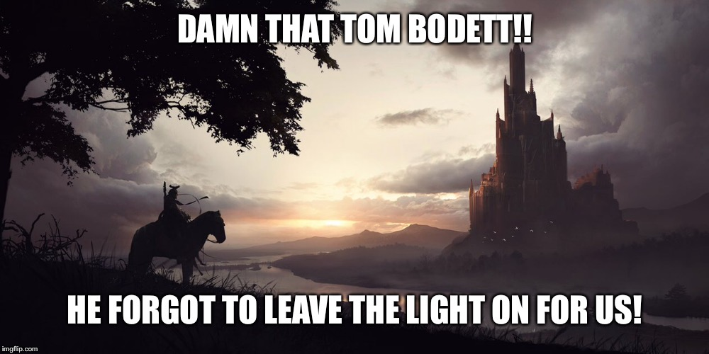 When Motel 6 forgets to leave the light on for you at the end of a long trip | . | image tagged in memes,tom bodett,motel 6,leave the light on,castle,dark | made w/ Imgflip meme maker