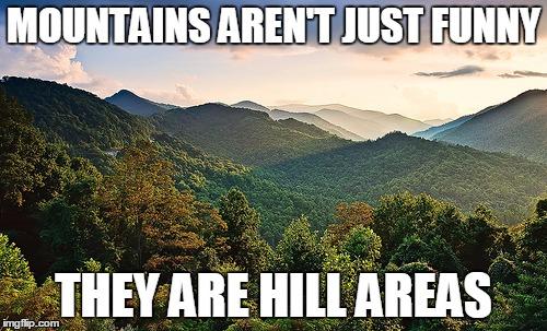 Funny Hiking Meme : Mountains meme generator imgflip