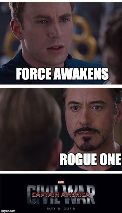 i lOve comic sans | FORCE AWAKENS ROGUE ONE | image tagged in i love comic sans | made w/ Imgflip meme maker