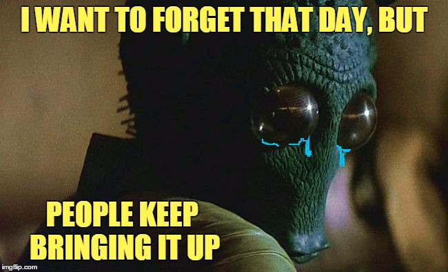 I WANT TO FORGET THAT DAY, BUT PEOPLE KEEP BRINGING IT UP | made w/ Imgflip meme maker