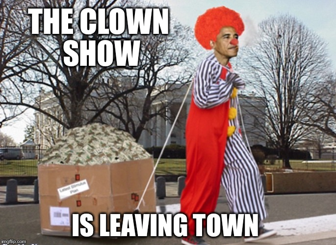 THE CLOWN SHOW IS LEAVING TOWN | image tagged in obama clown | made w/ Imgflip meme maker