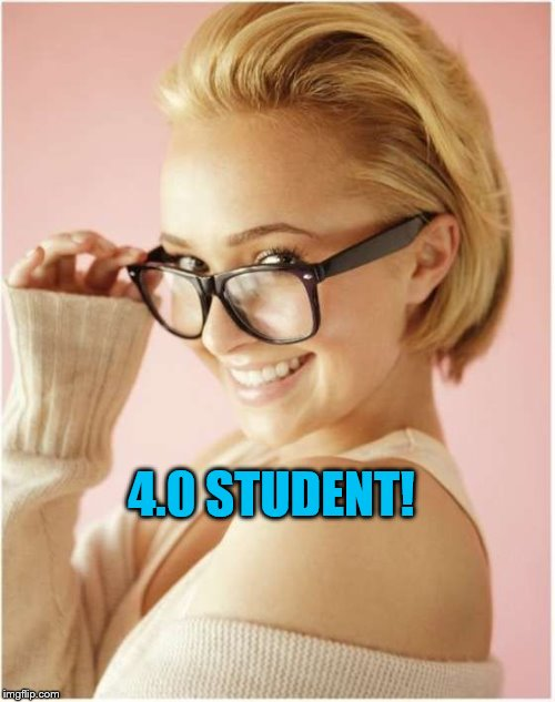 4.0 STUDENT! | made w/ Imgflip meme maker