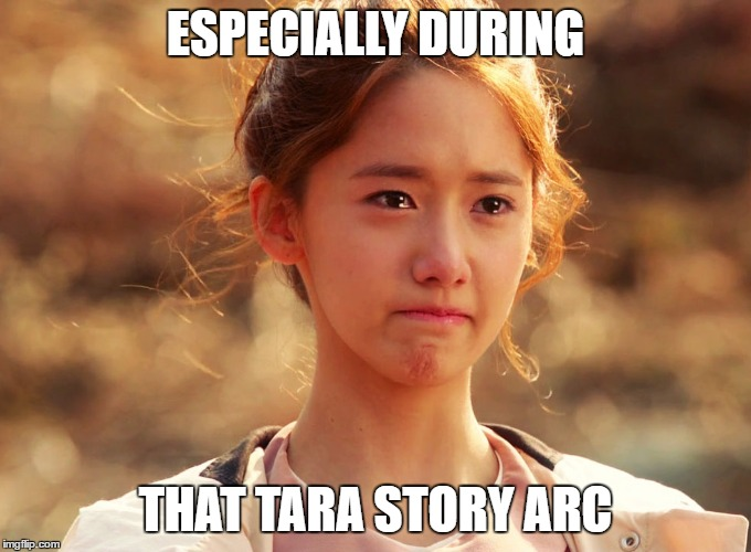 Yoona Crying | ESPECIALLY DURING THAT TARA STORY ARC | image tagged in yoona crying | made w/ Imgflip meme maker