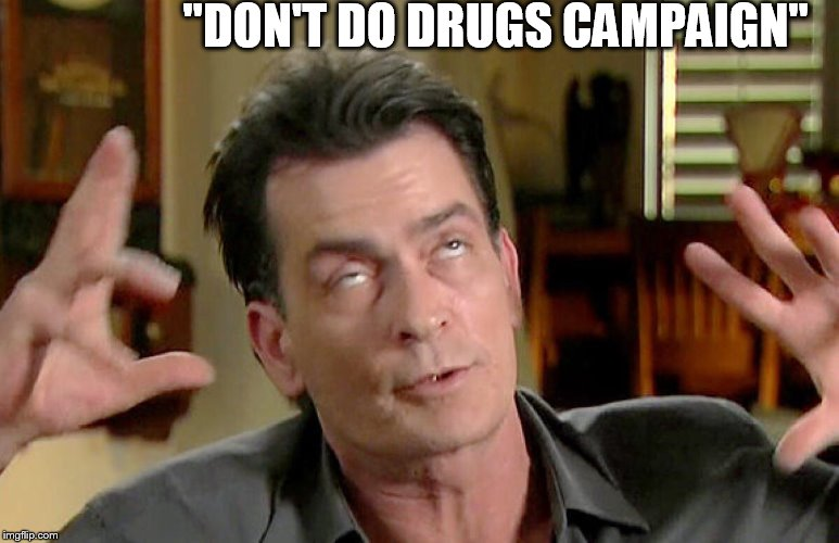 """DON'T DO DRUGS CAMPAIGN"" 