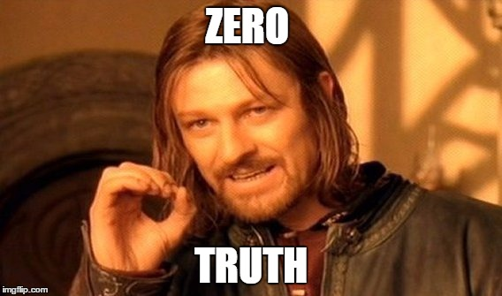 One Does Not Simply Meme | ZERO TRUTH | image tagged in memes,one does not simply | made w/ Imgflip meme maker