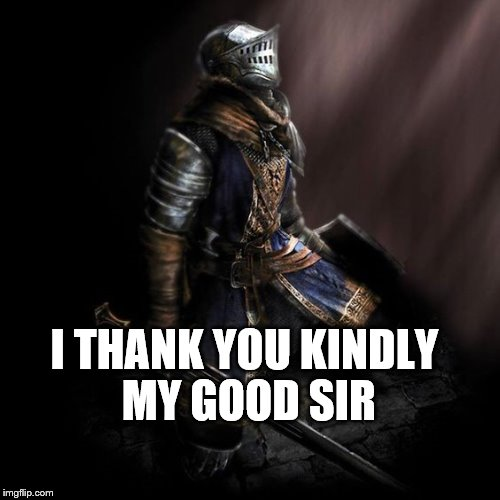 I THANK YOU KINDLY MY GOOD SIR | made w/ Imgflip meme maker