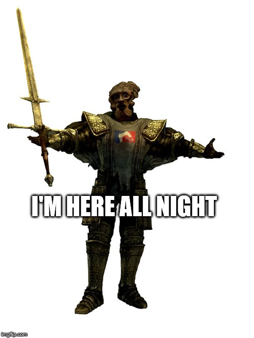 I'M HERE ALL NIGHT | made w/ Imgflip meme maker