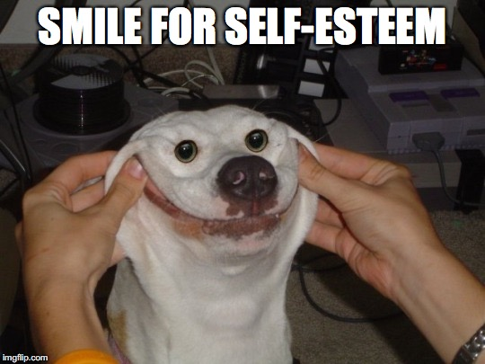 SMILE FOR SELF-ESTEEM | made w/ Imgflip meme maker