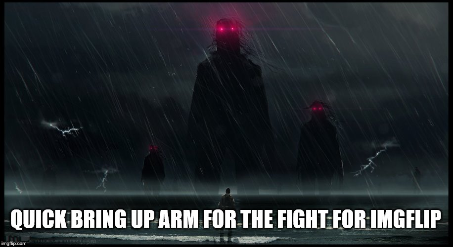 QUICK BRING UP ARM FOR THE FIGHT FOR IMGFLIP | made w/ Imgflip meme maker