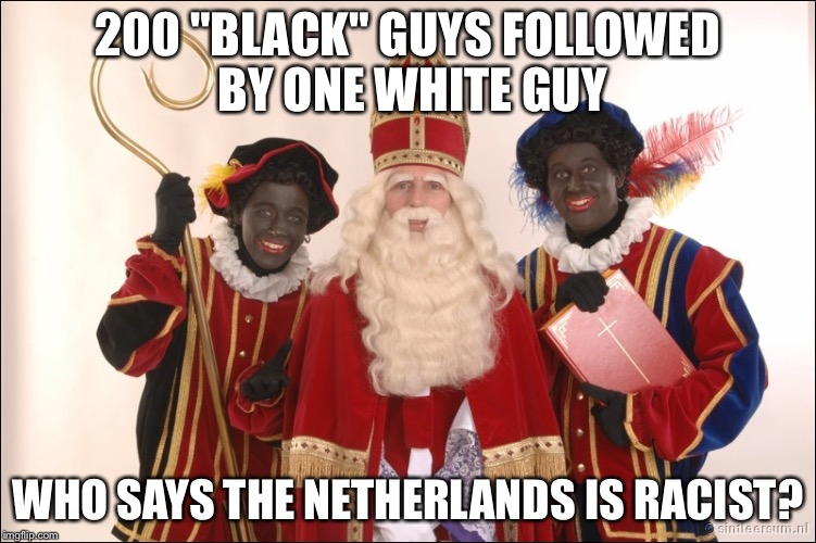 "200 ""BLACK"" GUYS FOLLOWED BY ONE WHITE GUY WHO SAYS THE NETHERLANDS IS RACIST? 