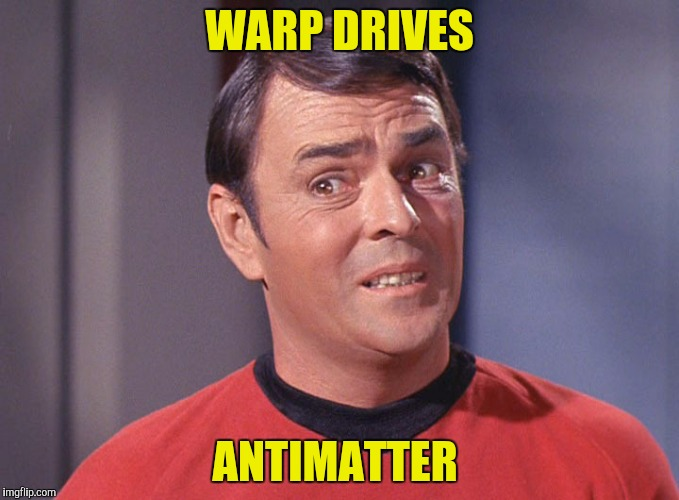 WARP DRIVES ANTIMATTER | made w/ Imgflip meme maker
