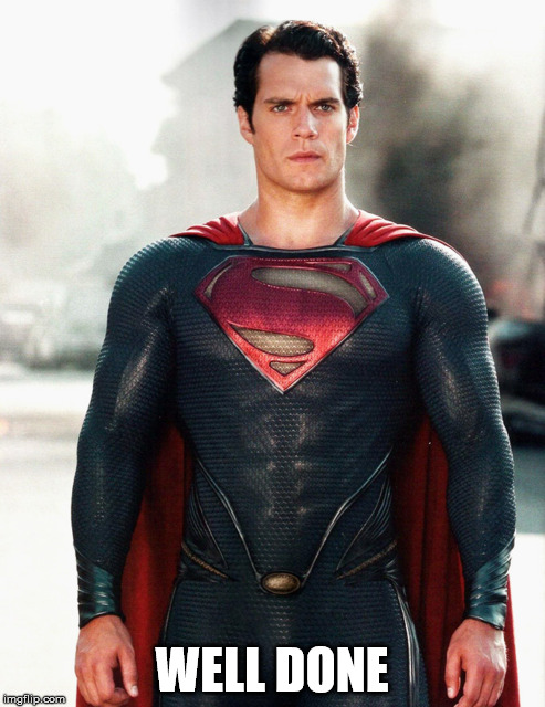 Superman | WELL DONE | image tagged in superman | made w/ Imgflip meme maker