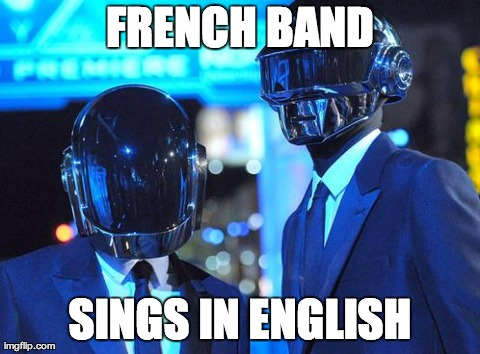 FRENCH BAND SINGS IN ENGLISH | image tagged in daft pink | made w/ Imgflip meme maker