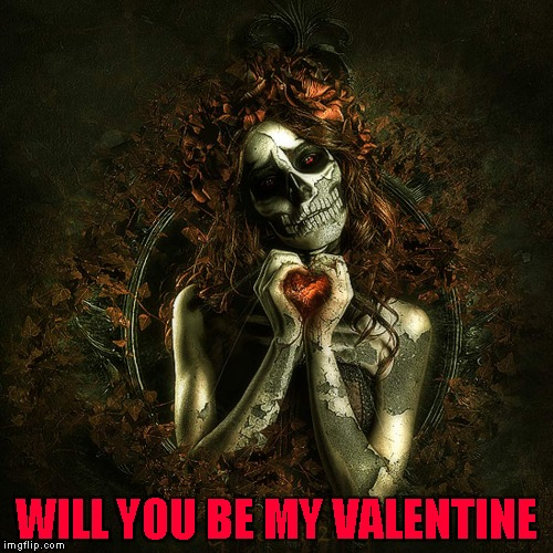 Eternally Yours by J-U-D-A-S for Deviantart week...A Robroman event | WILL YOU BE MY VALENTINE | image tagged in eternally yours,memes,deviantart,deviantart week,valentine | made w/ Imgflip meme maker