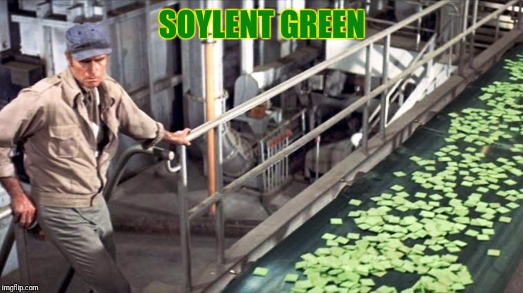 SOYLENT GREEN | made w/ Imgflip meme maker