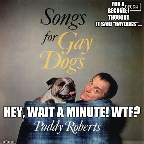 "For Bad Album Art Week... No trans cats! | FOR A SECOND, I THOUGHT IT SAID ""RAYDOGS""... HEY, WAIT A MINUTE! WTF? 