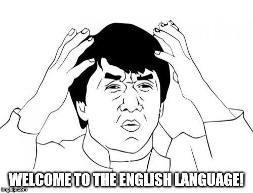 WELCOME TO THE ENGLISH LANGUAGE! | made w/ Imgflip meme maker