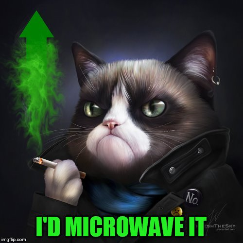 I'D MICROWAVE IT | made w/ Imgflip meme maker