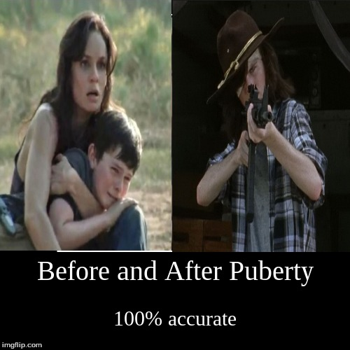 Before and After Puberty | 100% accurate | image tagged in demotivationals,the walking dead,walking dead,thewalkingdead,puberty,carl grimes | made w/ Imgflip demotivational maker